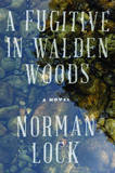 A Fugitive in Walden Woods by Norman Lock