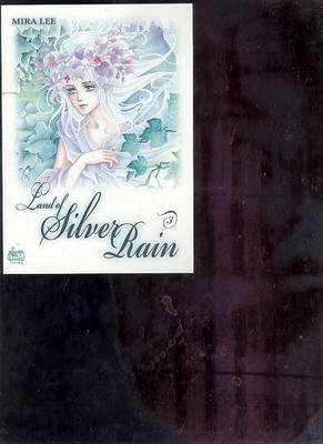 Land of Silver Rain: v. 3 by Mira Lee