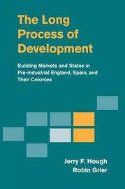 The Long Process of Development by Jerry F Hough