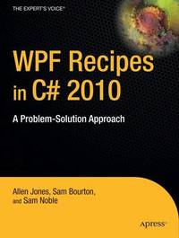 WPF Recipes in C# 2010: A Problem-solution Approach by Sam Noble image