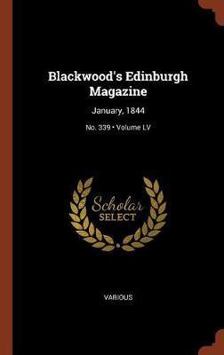 Blackwood's Edinburgh Magazine by Various ~