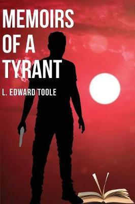 Memoirs of a Tyrant by L Edward Toole image