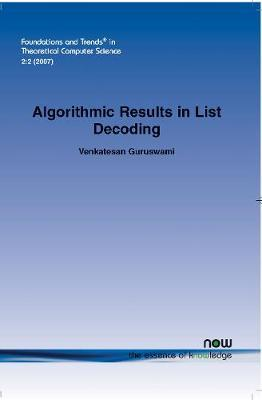 Algorithmic Results in List Decoding by Venkatesan Guruswami image
