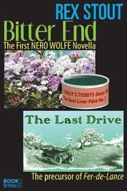 Bitter End and the Last Drive by Rex Stout image