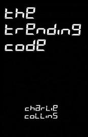 The Trending Code by Charlie Collins