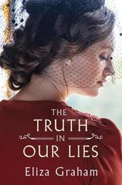 The Truth in Our Lies by Eliza Graham