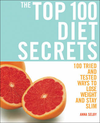 The Top 100 Diet Secrets by Anna Selby image