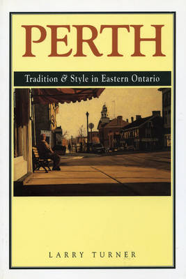 Perth: Tradition and Style in Eastern Ontario by Larry Turner image
