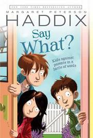 Say What? by Margaret Peterson Haddix