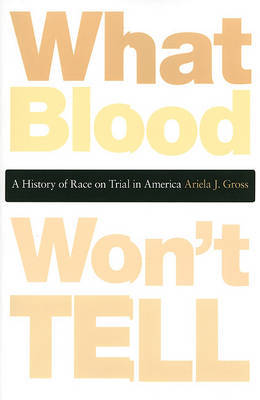 What Blood Won't Tell by Ariela Julie Gross image
