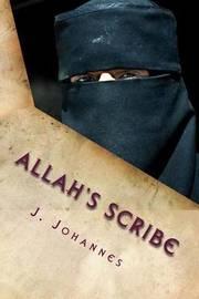 Allah's Scribe by Jan Johannes
