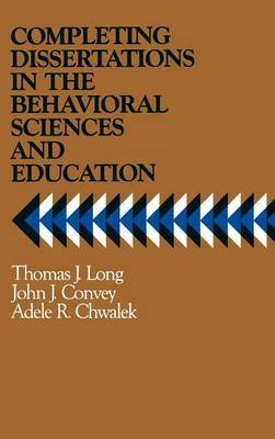 Completing Dissertations in the Behavioral Sciences and Education by T.J. Long image