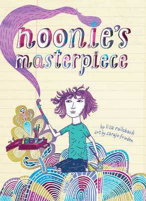 Noonie's Masterpiece by Lisa Railsback