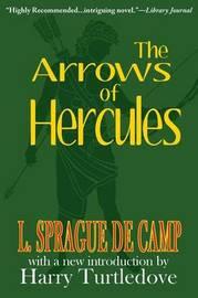 The Arrows of Hercules by L.Sprague De Camp