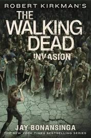 Robert Kirkman's the Walking Dead: Invasion by Jay Bonansinga