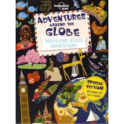 Adventures Around the Globe: Packed Full of Maps, Activities and Over 250 Stickers by Lonely Planet Kids image