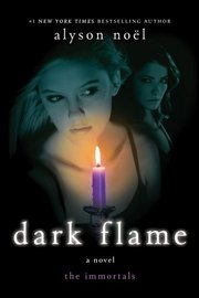 Dark Flame by Alyson Noel