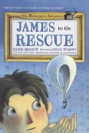 James to the Rescue by Elise Broach