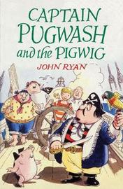 Captain Pugwash and the Pigwig by John Ryan image