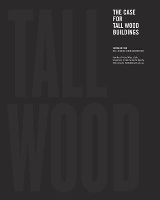 The Case for Tall Wood Buildings by Michael Green