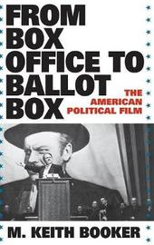 From Box Office to Ballot Box by M.Keith Booker image