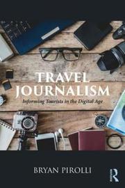 Travel Journalism by Bryan Pirolli