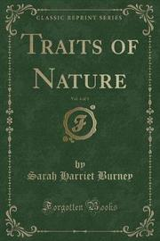 Traits of Nature, Vol. 4 of 5 (Classic Reprint) by Sarah Harriet Burney