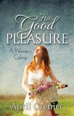His Good Pleasure by April Grenier