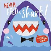Never Feed a Shark by Make Believe Ideas, Ltd.