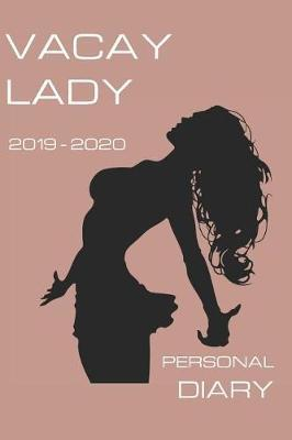 Vacay Lady Personal Diary 2019 2020 by Girl Can Pub