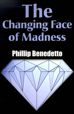 The Changing Face of Madness by Phillip Benedetto image