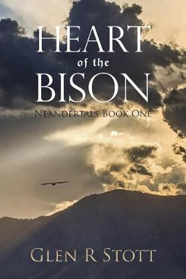 Heart of the Bison by Glen R Stott