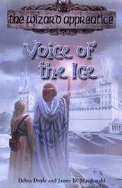 Wizard Apprentice 8:Voice of Ice by Debra Doyle