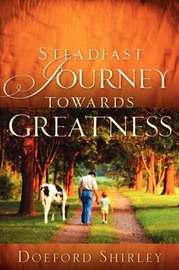 Steadfast Journey Towards Greatness by Doeford Shirley image