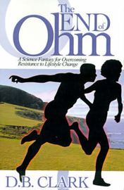 The End of Ohm: A Science Fantasy for Overcoming Resistant to Lifestyle Change by D. B. Clark image