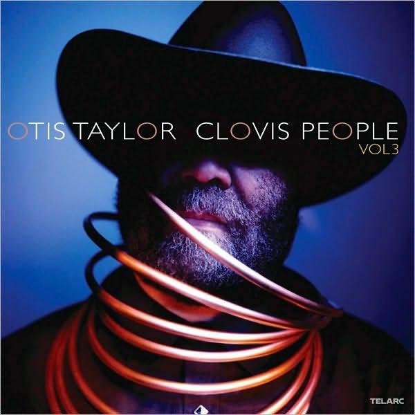 Clovis People Vol. 3 by Otis Taylor