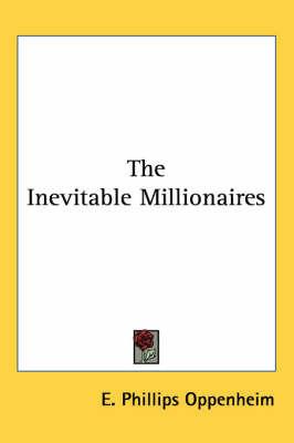 The Inevitable Millionaires by E.Phillips Oppenheim