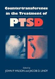 Countertransference in the Treatment of PTSD by John P Wilson