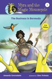 Myra and the Magic Motorcycle-The Business in Bermuda by Amanda Greenslade