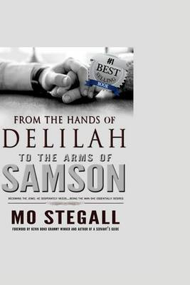 From the Hands of Delilah to the Arms of Samson: Subtitle What's This? Becoming the Jewel He Desperately Needs...Being the Man She Essentially Desires by Mo Stegall image