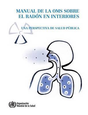 Manual de La Oms Sobre El Radon En Interiores: Una Perspectiva de Salud Publica by World Health Organization image