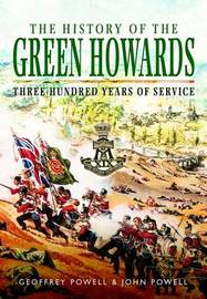 History of the Green Howards by Geoffrey Powell