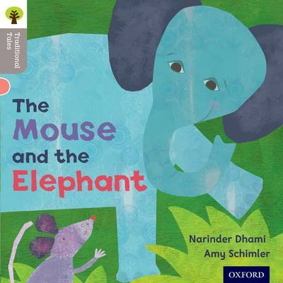 Oxford Reading Tree Traditional Tales: Level 1: The Mouse and the Elephant by Narinda Dhami image
