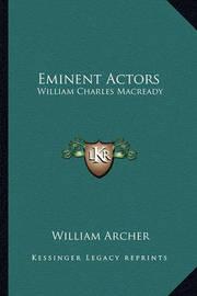 Eminent Actors: William Charles Macready by William Archer