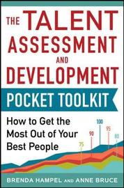 Talent Assessment and Development Pocket Tool Kit: How to Get the Most out of Your Best People by Anne Bruce