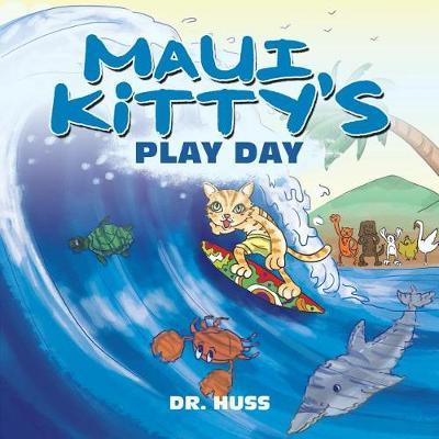 Maui Kitty's Play Day by Dr Huss