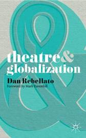 Theatre and Globalization by Mark Ravenhill