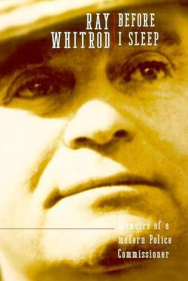 Before I Sleep: Memoirs of a Modern Police Commissioner by Ray Whitrod image