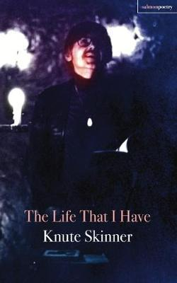 The Life That I Have by Knute Skinner