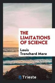 The Limitations of Science by Louis Trenchard More image